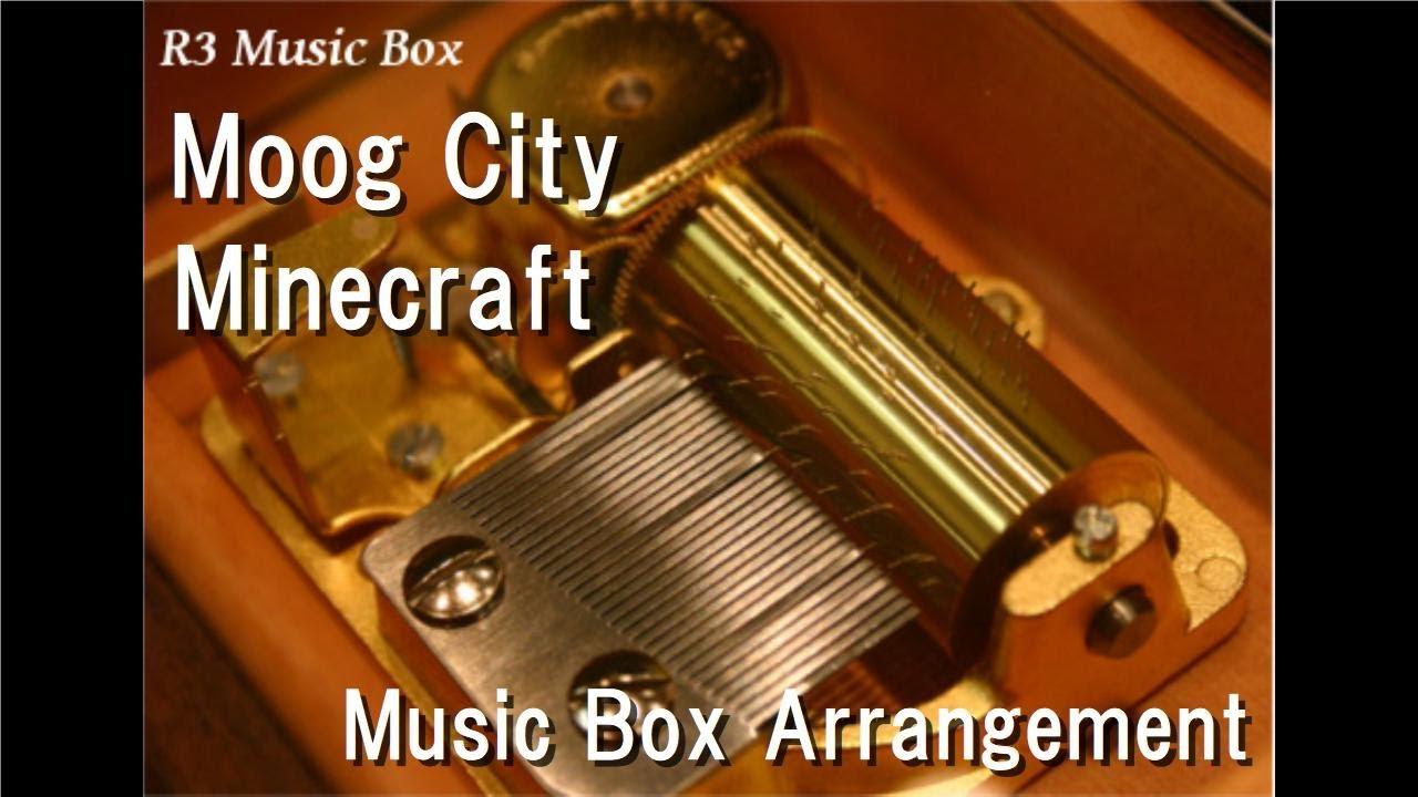 2677 Moog City/Minecraft [Music Box]