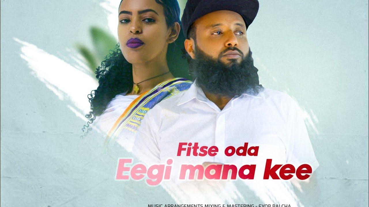 41803 Fitse Odaa- Eegii Mana Kee - New Ethiopian Oromo Music 2021(Official Video)