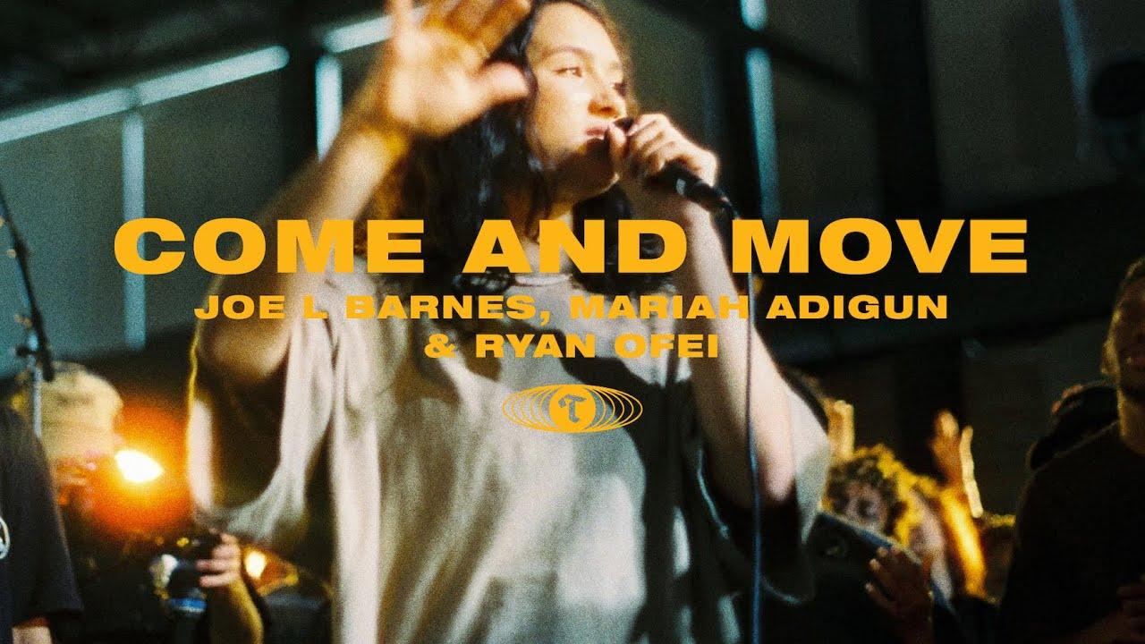 45917 Come and Move (feat. Joe L Barnes, Mariah Adigun & Ryan Ofei) | Maverick City Music | Tribl